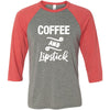 Coffee and Lipstick - Unisex Three-Quarter Sleeve Baseball T-Shirt - Bella & Canvas - 8 Colors Available Plus Size XS-2XL - MADE IN THE USA