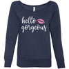 hello gorgeous - Bella + Canvas - Women's Long Sleeve Sponge Fleece Wideneck Sweatshirt 6 Colors Available Size S-2XL - MADE IN THE USA