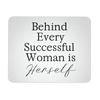Behind every successful woman is herself white|black - COMPUTER OFFICE MOUSEPAD