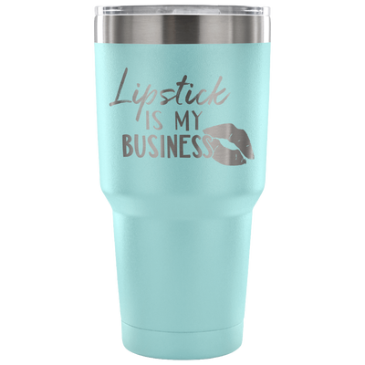 Lipstick is My Business - 30 oz Engraved / Etched Stainless Steel Tumbler Travel Mug | Hot or Cold | 7 Colors Available