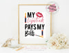 Digital Art / 8x10 / Instant Download / Printable - My Lipstick Pays My Bills Lipsense / Strawberry Shortcake Lips