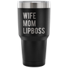 WIFE-MOM-LIPBOSS - 30 Ounce Vacuum Tumbler Travel Mug Hot/Cold 7 Colors Available