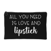 all you need is love and lipstick - Travel Makeup Accessory Cosmetic Tote or Money Bag Size: Small or Large