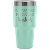 all you need is love & lipstick - 30 oz Engraved / Etched Stainless Steel Tumbler Travel Mug | Hot or Cold | 7 Colors Available
