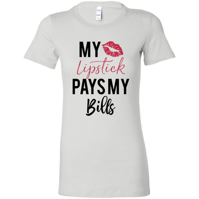 My Lipstick Pays my bills - Bella + Canvas - Women's Short Sleeve Feminine T-shirt - 12 Colors Available Plus Size S-2XL - MADE IN THE USA