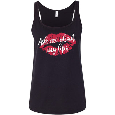 ask me about my lips - lipstick kiss print - Ladies Relaxed Jersey Tank Top Women - Bella & Canvas - 7 colors available - PLUS Size S-2XL MADE IN THE USA