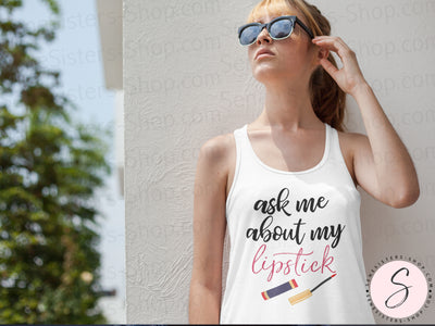 ask me about my lipstick - Lipsense - Ladies Relaxed Jersey Tank Top Women - Bella & Canvas - 6 colors available - PLUS Size S-2XL MADE IN THE USA