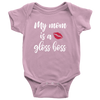 My mom is a Gloss Boss - Baby Onesie - 7 Colors AVAILABLE Size: Newborn - 24M - Infant Jersey Bodysuit - MADE IN THE USA