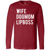 WIFE-DOGMOM-LIPBOSS - Long Sleeve Tee Unisex Canvas Brand T-shirt - 6 colors available PLUS Size XS-2XL MADE IN THE USA