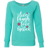 live, laugh, love, lipstick - Bella + Canvas - Women's Long Sleeve Sponge Fleece Wideneck Sweatshirt 5 Colors Available Size S-2XL - MADE IN THE USA