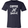 Coffee and Lipstick - Bella & Canvas - O-neck Unisex Short Sleeve Jersey Tee - 12 Colors Available Plus Size XS-4XL - MADE IN THE USA