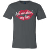 Ask me about my lips lipstick kiss print - O-neck Unisex Short Sleeve Jersey Tee - 12 Colors Available Plus Size XS-4XL - MADE IN THE USA