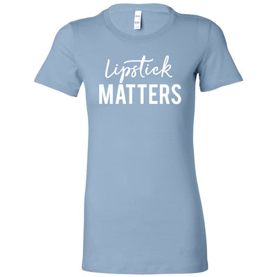 Lipstick Matters - Bella + Canvas - Women's Short Sleeve Feminine T-shirt - 16 Colors Available Plus Size S-2XL - MADE IN THE USA