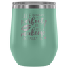 Life isn't Perfect but My Makeup Usually Is - 12 oz Stemless Wine Tumbler | Etched / Engraved Stainless Steel Mug Hot/Cold Cup - 12 Colors Available