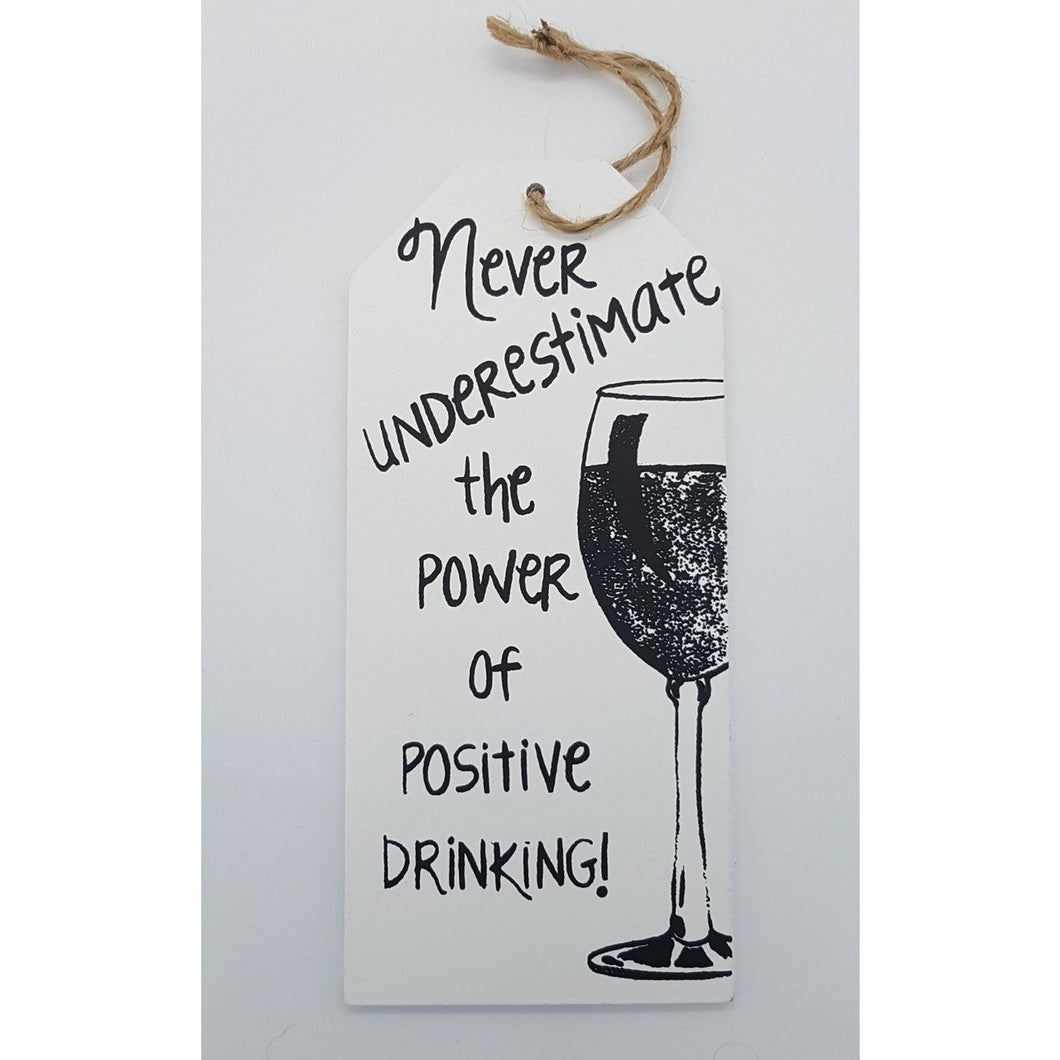 Hanging Wine Sign - Positive Drinking,,Gift Creations,Gift Creations.