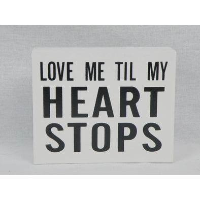 Love Me Til My Heart Stops,,Gift Creations,Gift Creations.