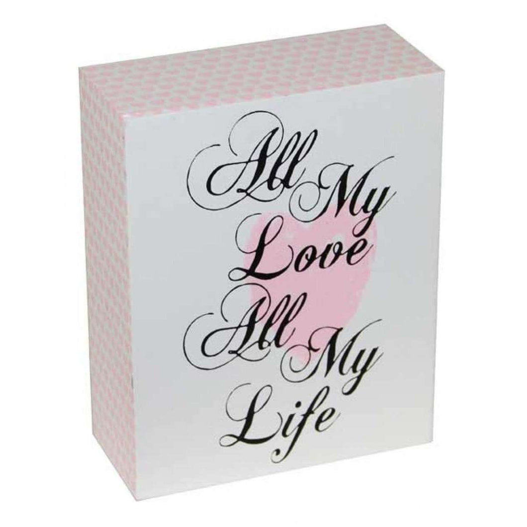 All My Life Standing Sign,,Gift Creations,Gift Creations.