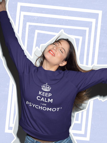 Sweat Keep calm I'm psychomot - Comptoir des Psychomot