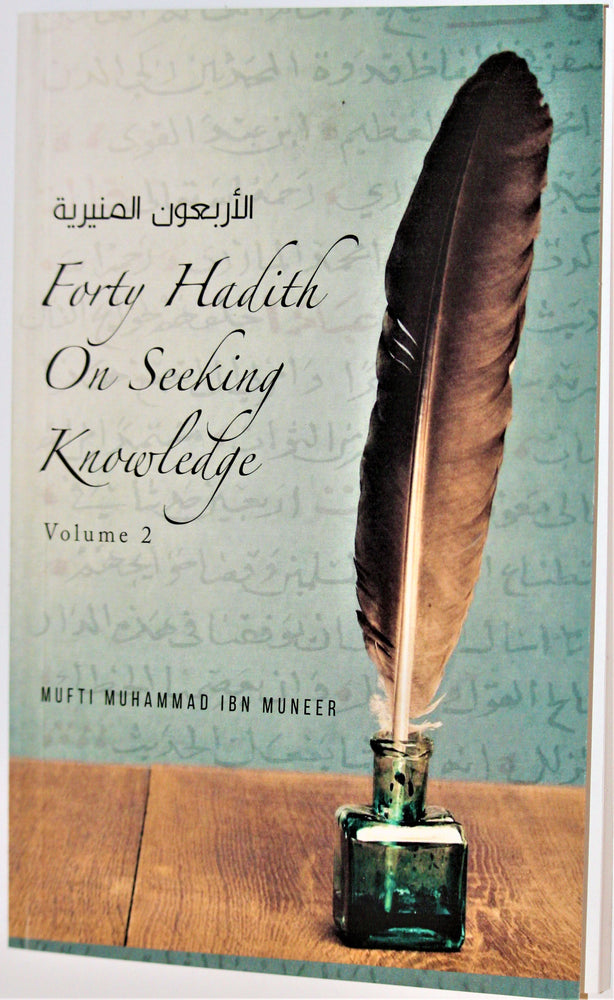 Forty Hadith On Seeking Knowledge: Volume 2