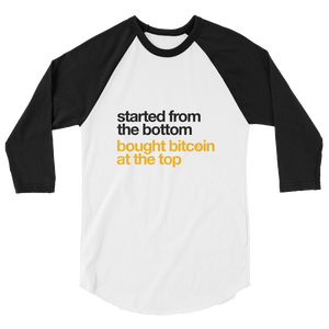 Bought Bitcoin At The Top Unisex Raglan
