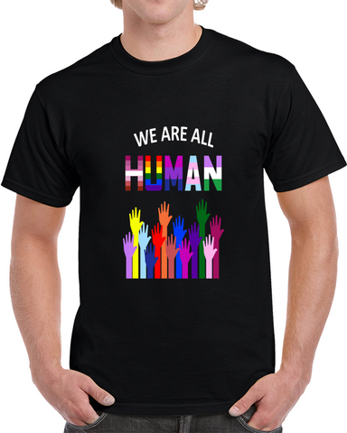 67d425cac We Are All Human Lgbt Gay Rights Pride Ally Gift T Shirt T Shirt