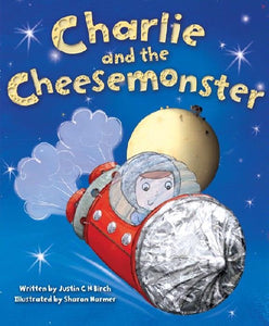 CHARLIE AND THE CHEESEMONSTER PICTURE BOOK