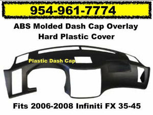 Dash Cap Overlay Fits 06-08 Infiniti - Hard Plastic Cover / FREE Shipping !