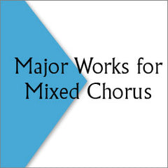 Major Works for Mixed Chorus