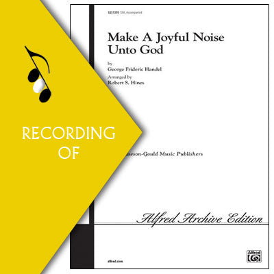 MAKE A JOYFUL NOISE UNTO GOD