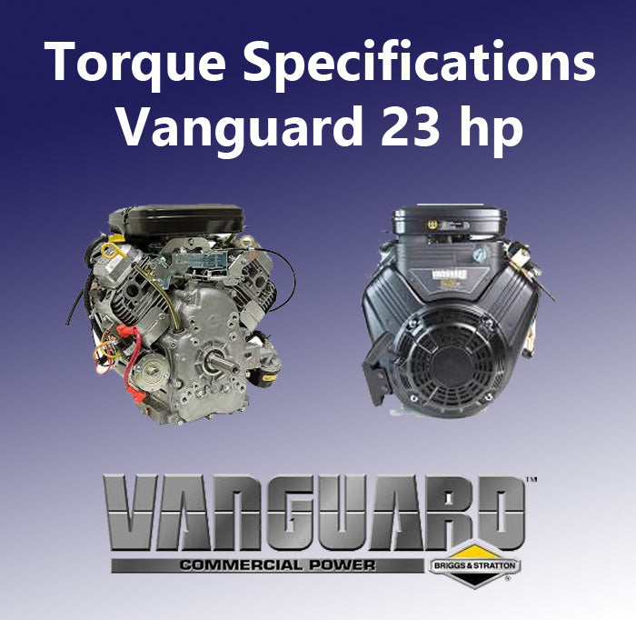 Vanguard 23 hp Torque Specifications – Backwater Performance