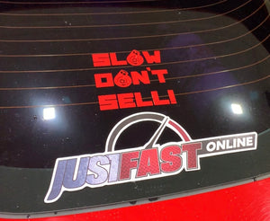 "JustFast online ""SLOW DONT SELL"" vinyl decal"