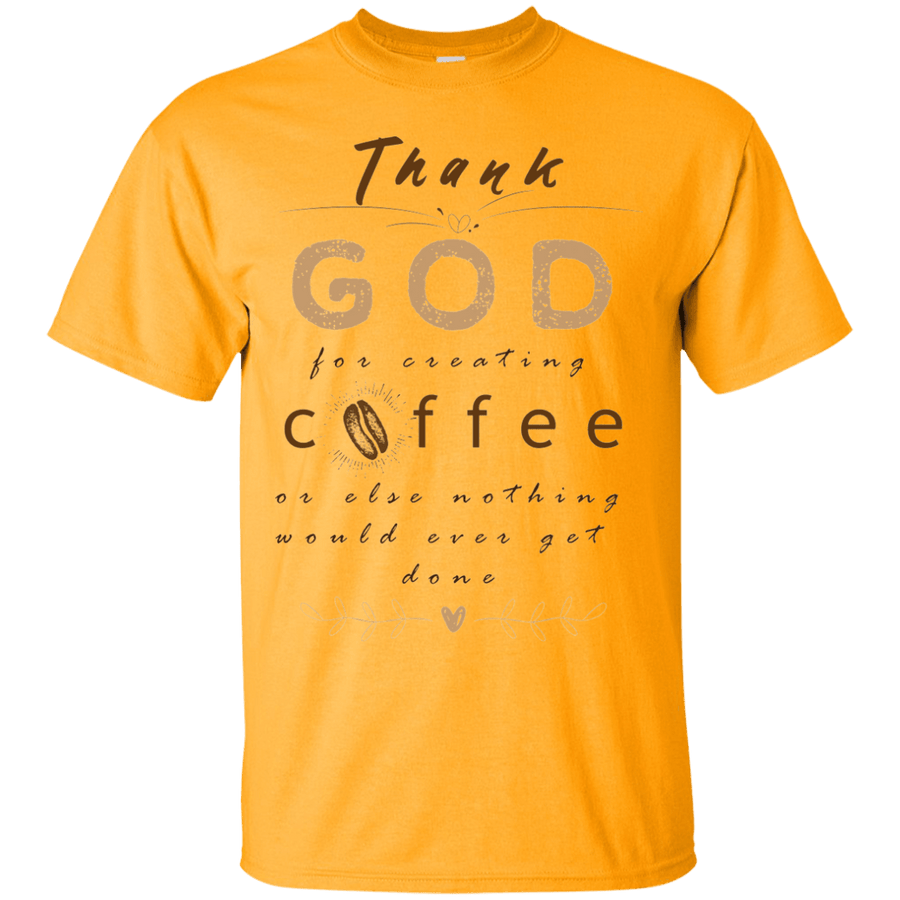 Thank God for creating coffee Unisex Cotton T-Shirt