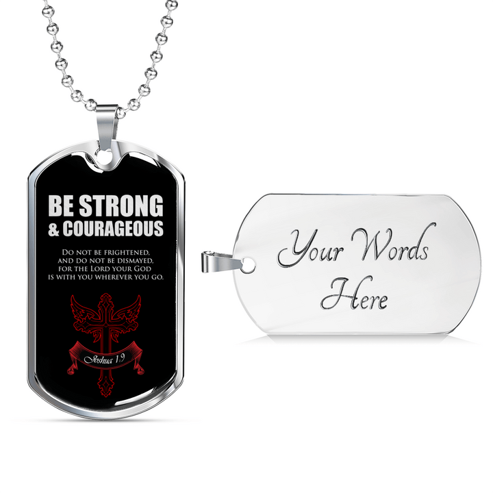 Be Strong & Courageous Joshua 1:9 Military Tags - faithinlord