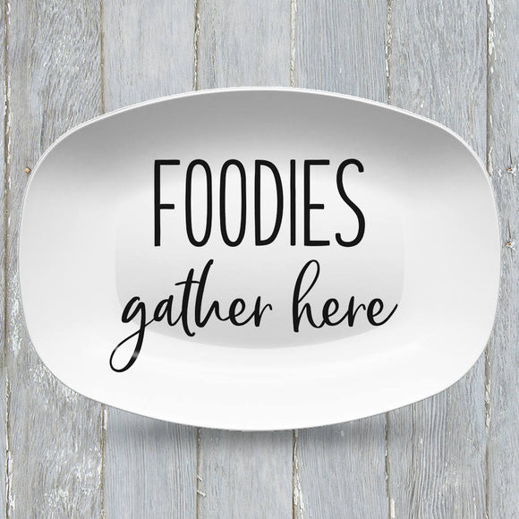 Foodies Gather Here Platter | Custom Text or Color | Serving Tray | Gifts for Food Lovers - Foodies - Anniversary - Housewarming - Birthday