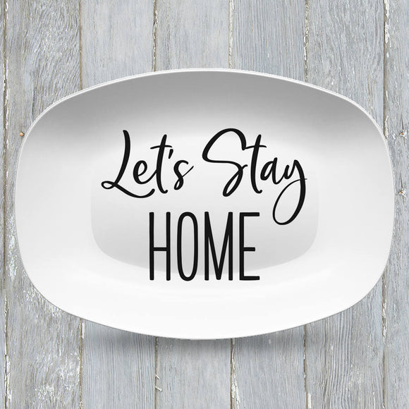 Let's Stay Home Platter | Custom Text or Color | Serving Tray | Gifts for Food Lovers - Foodies - Anniversary - Housewarming - Birthday