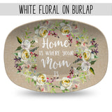 Mother's Day White Floral Personalized Platter ~ Best Mom Ever ~ Home Is Where Mom Is ~ Gift for Mom or Grandma