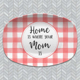 Mother's Day Buffalo Plaid Personalized Platter | Best Mom Ever | Home Is Where Mom Is | Gift for Mom or Grandma