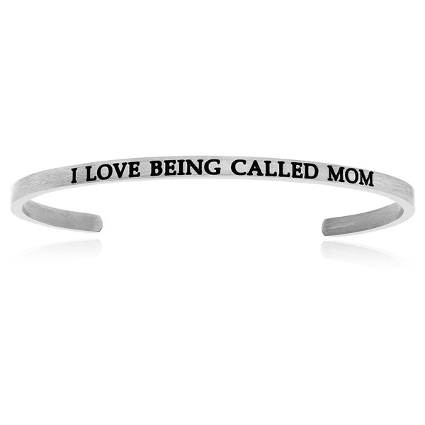 Stainless Steel I Love Being Called Mom Cuff Bracelet