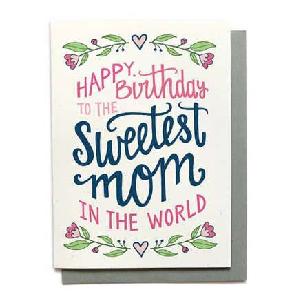 Sweetest Mom Birthday Card