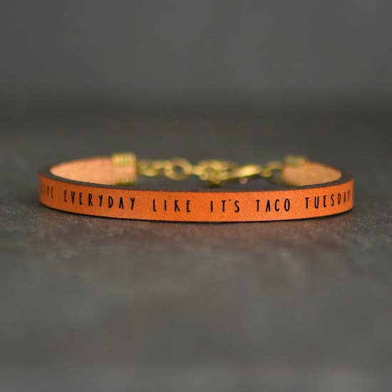 Live everyday like it's taco Tuesday Bracelet