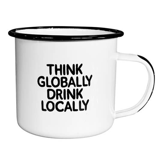 Think Globally Drink Locally | Enamel Mug
