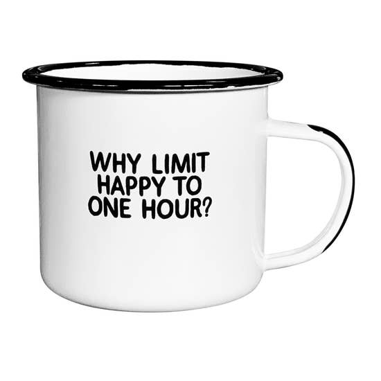 Why Limit Happy to One Hour | Enamel Mug