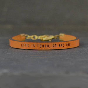 Life is tough, so are you Bracelet