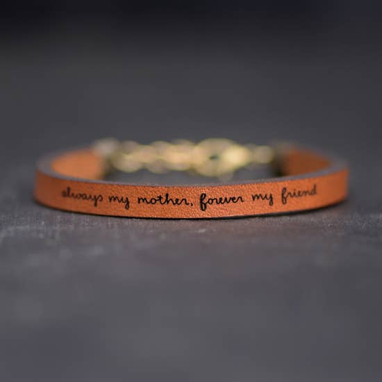 Always my mother, forever my friend Bracelet