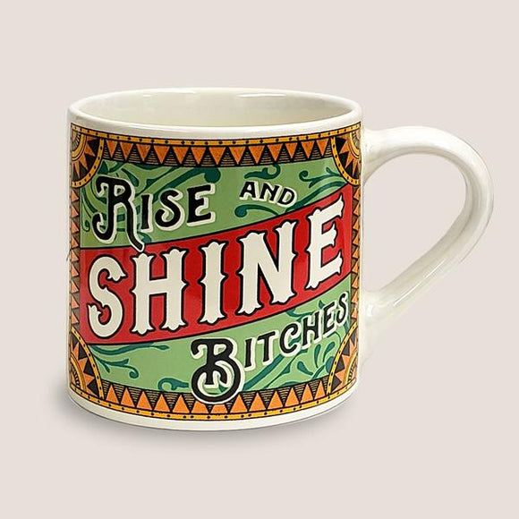 Rise & Shine (bitches) - Ceramic Mug