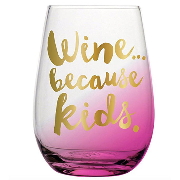 Wine Because Kids Stemless Glass