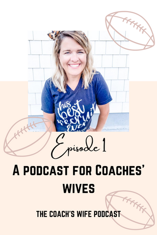 Episode 1: A Podcast for Coach's Wives
