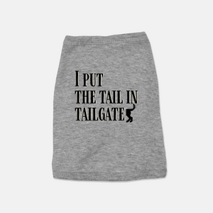 I Put the Tail in Tailgate Pet Tee