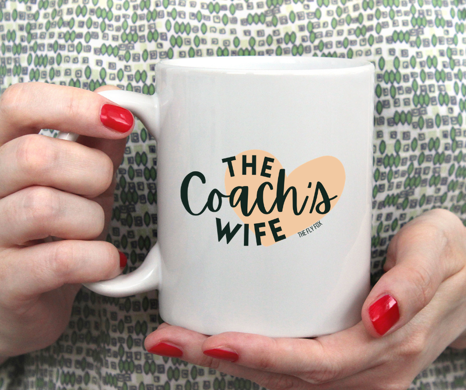 The Heart of a Coach's Wife Mug - The Fly Fox Apparel