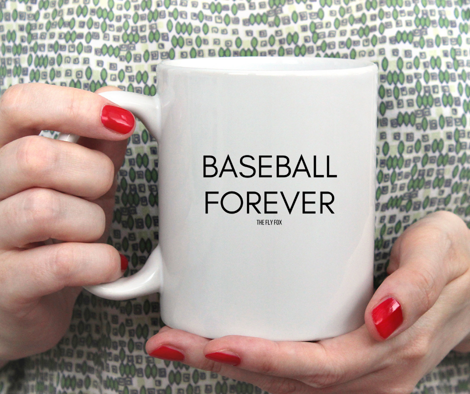 Baseball Forever Mug - The Fly Fox Apparel